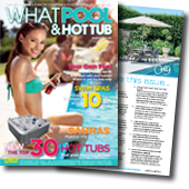Get your free What Pool & Hot Tub buyers guide